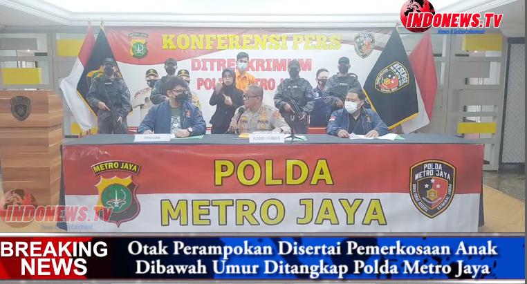 , Polda Metro Jaya tangkap Pak Ogah Otak Perampokan Disertai Pemerkosaan Anak Dibawah Umur,